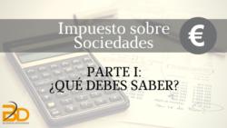 Impuesto de Sociedades: ¿Qué debes saber?