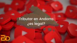¿Tributar en Andorra es legal?